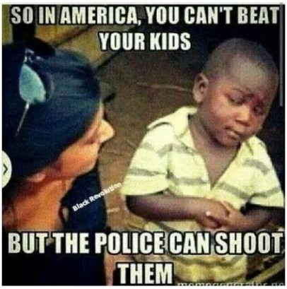 cant beat your kids, but cops can shoot them truth photo